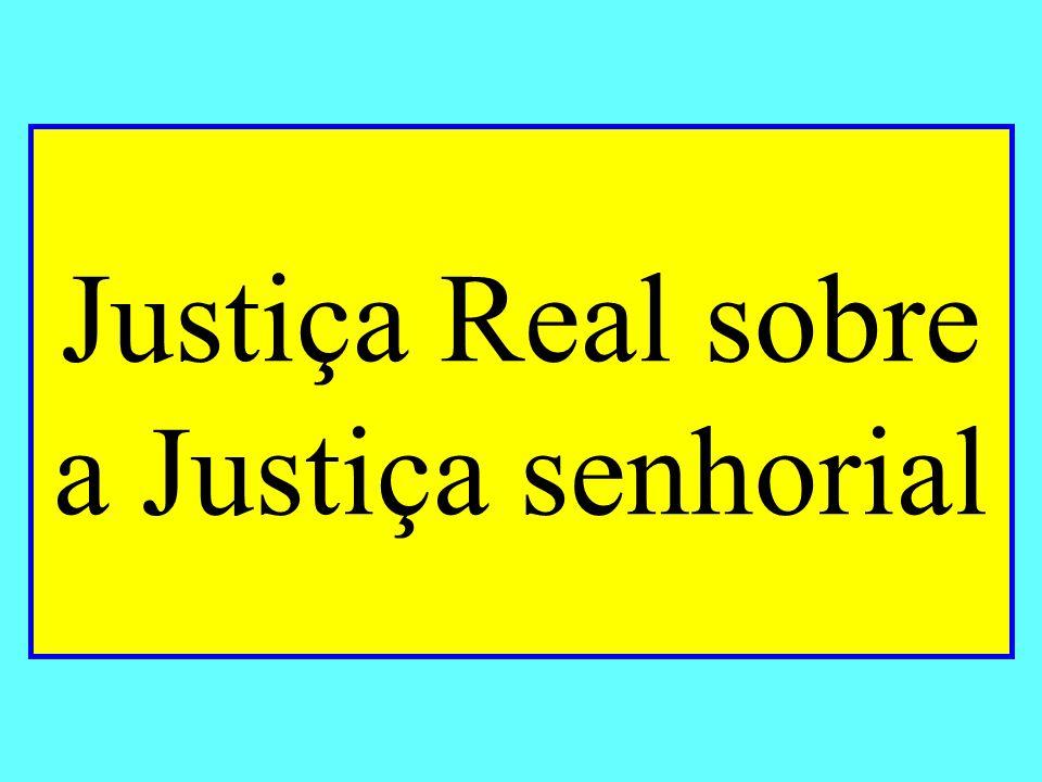 Justiça Real sobre a Justiça senhorial