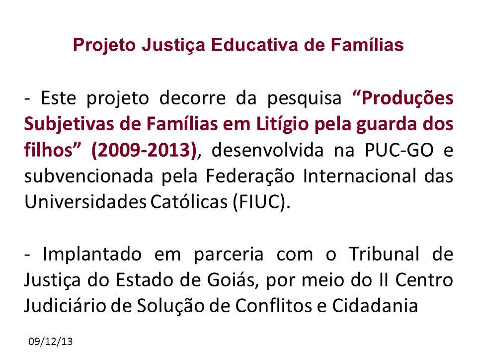 """09/12/13 Projeto Justiça Educativa de Famílias - Este projeto decorre da pesquisa """"Produções Subjetivas de Famílias em Litígio pela guarda dos filhos"""""""