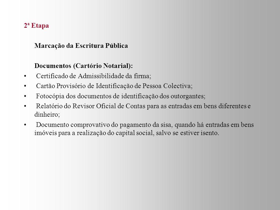 1ª Etapa Pedido do Certificado de Admissibilidade de firma ou denominação de pessoa colectiva e do Cartão Provisório de Identificação de Pessoa Colectiva.