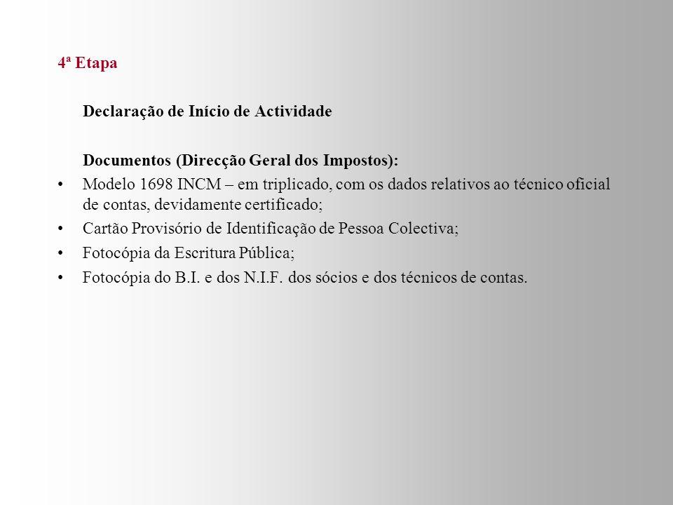 3ª Etapa Celebração da Escritura Pública Documentos ( Cartório Notarial): Documentos de identificação dos outorgantes (pessoas singulares: B.I.