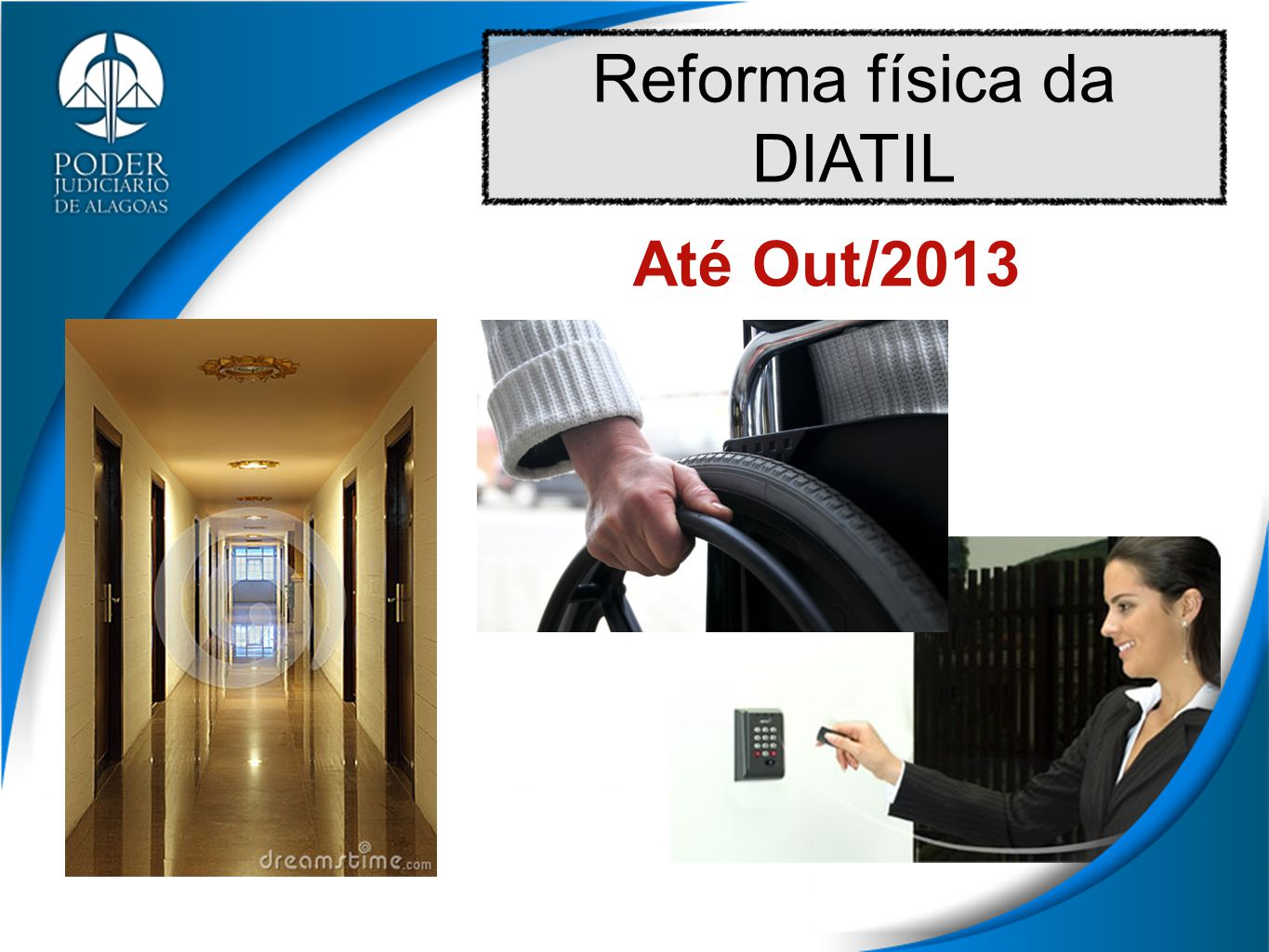 Reforma física da DIATIL Até Out/2013