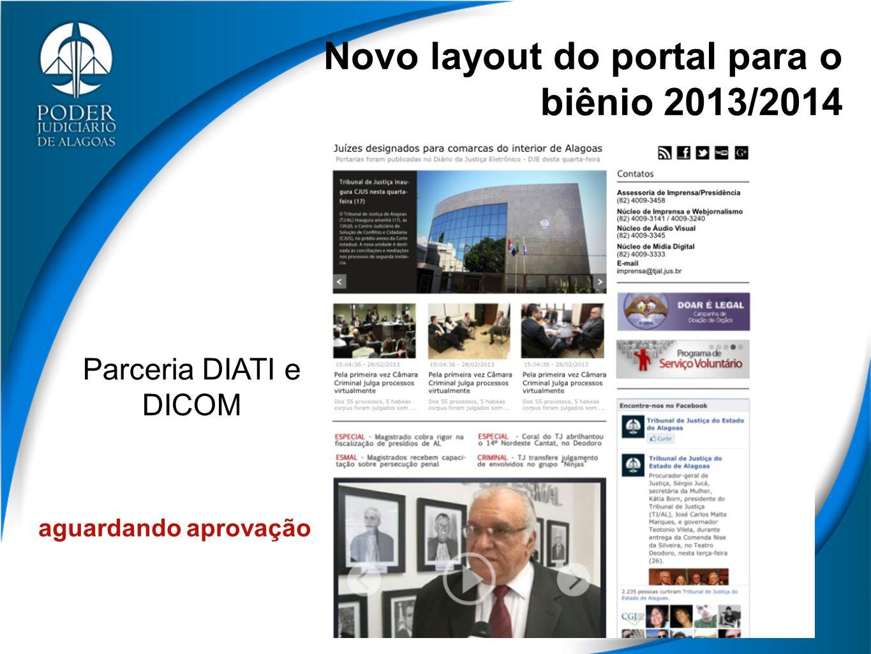 Novo layout do portal para o biênio 2013/2014 Parceria DIATI e DICOM aguardando aprovação