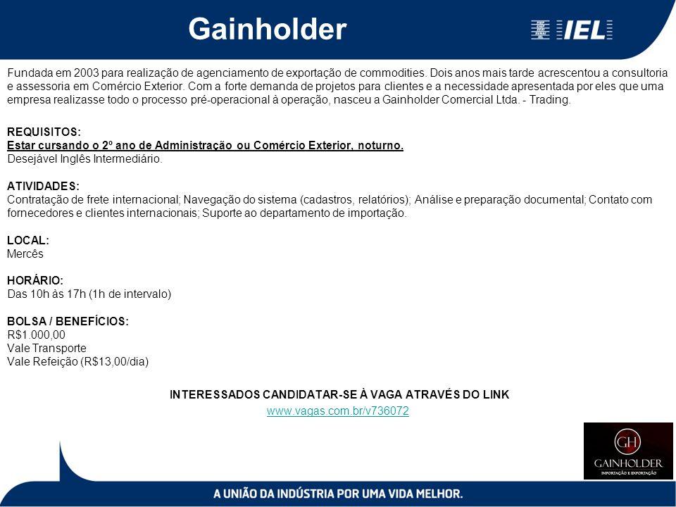 Gainholder Fundada em 2003 para realização de agenciamento de exportação de commodities. Dois anos mais tarde acrescentou a consultoria e assessoria e