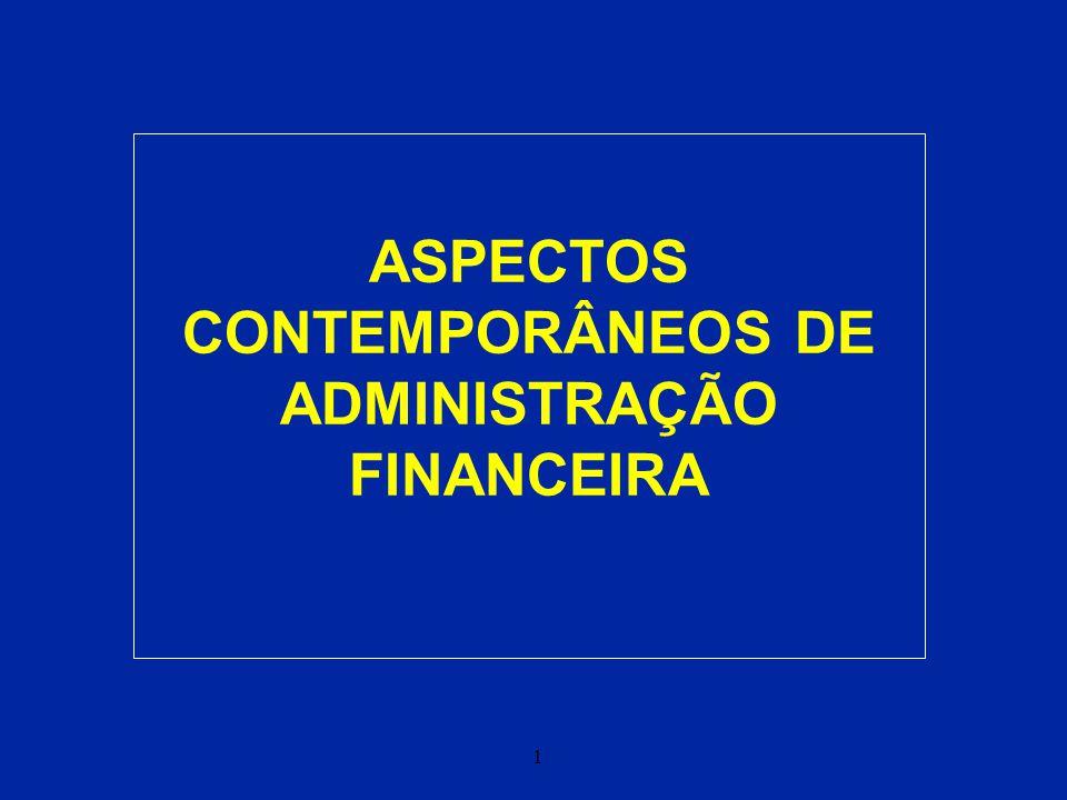 1 ASPECTOS CONTEMPORÂNEOS DE ADMINISTRAÇÃO FINANCEIRA