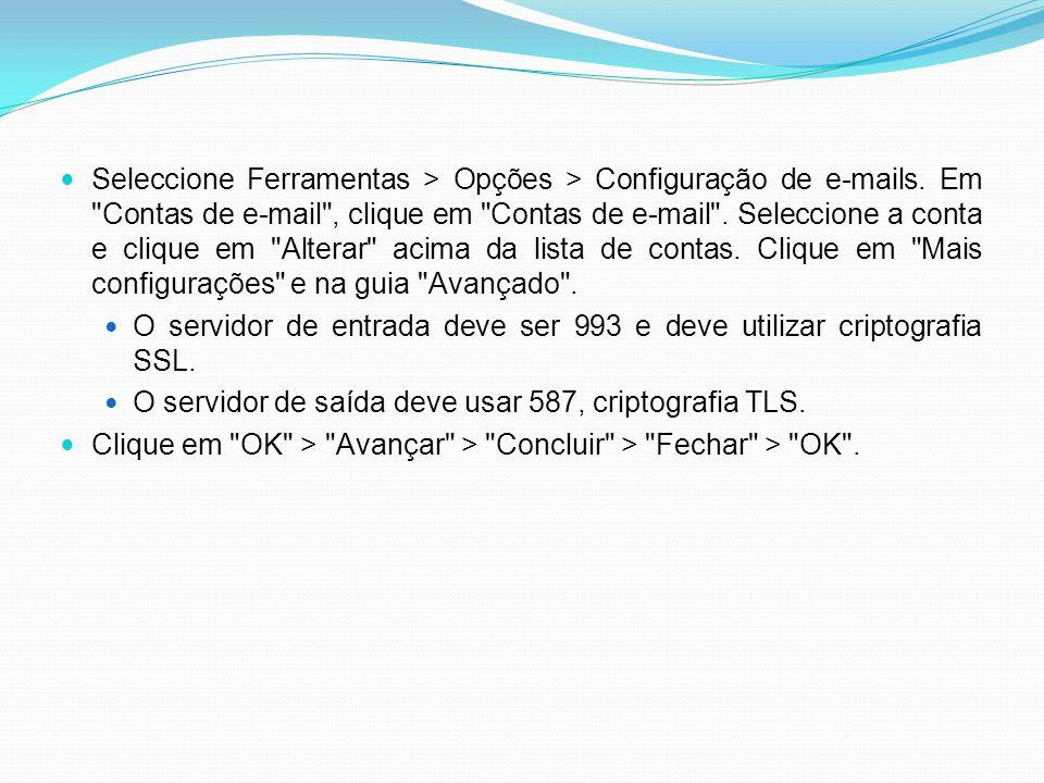 Seleccione Ferramentas > Opções > Configuração de e-mails.