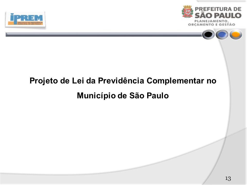 Projeto de Lei da Previdência Complementar no Município de São Paulo 13