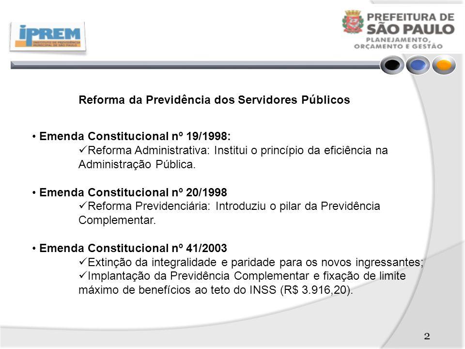 2 Reforma da Previdência dos Servidores Públicos Emenda Constitucional nº 19/1998: Reforma Administrativa: Institui o princípio da eficiência na Administração Pública.