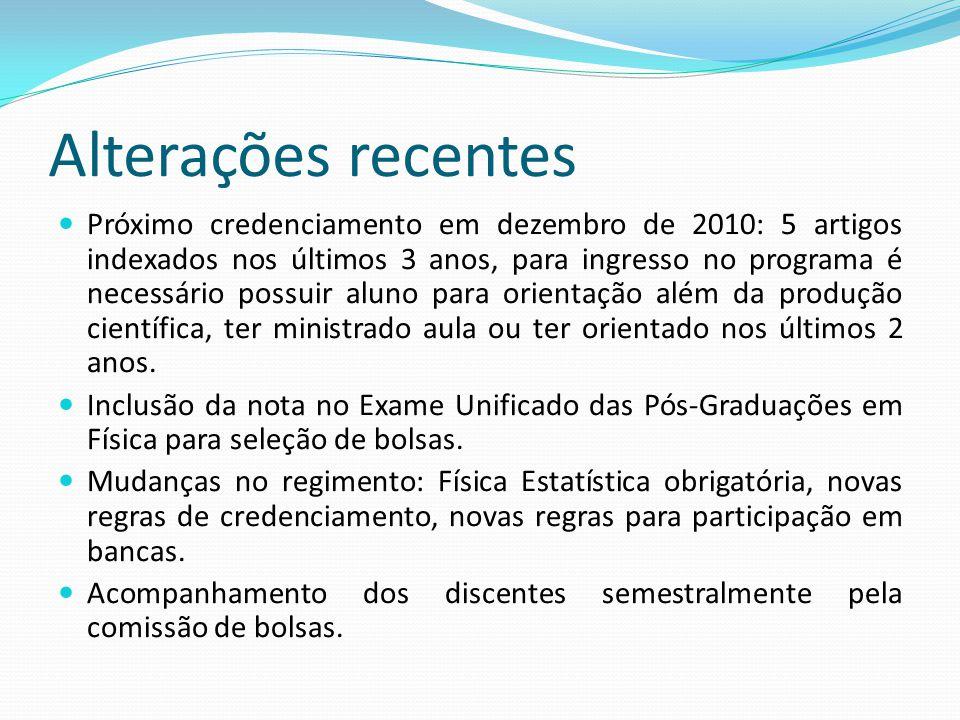 Próximo credenciamento em dezembro de 2010: 5 artigos indexados nos últimos 3 anos, para ingresso no programa é necessário possuir aluno para orientaç