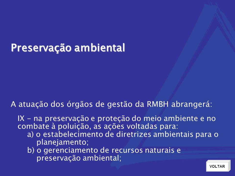 Preservação ambiental VOLTAR IX - na preservação e proteção do meio ambiente e no combate à poluição, as ações voltadas para: a) o estabelecimento de