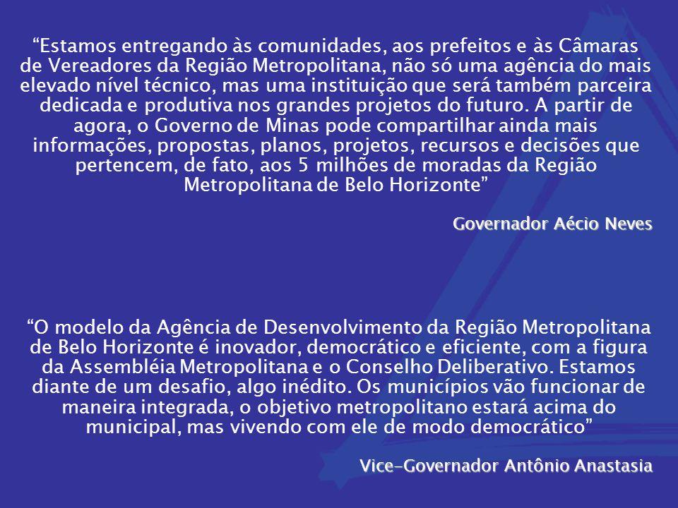 """""""Estamos entregando às comunidades, aos prefeitos e às Câmaras de Vereadores da Região Metropolitana, não só uma agência do mais elevado nível técnico"""