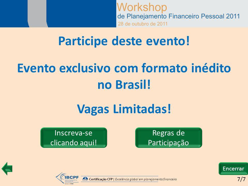 Certificação CFP | Excelência global em planejamento financeiro 7/7 Regras de Participação Inscreva-se clicando aqui.