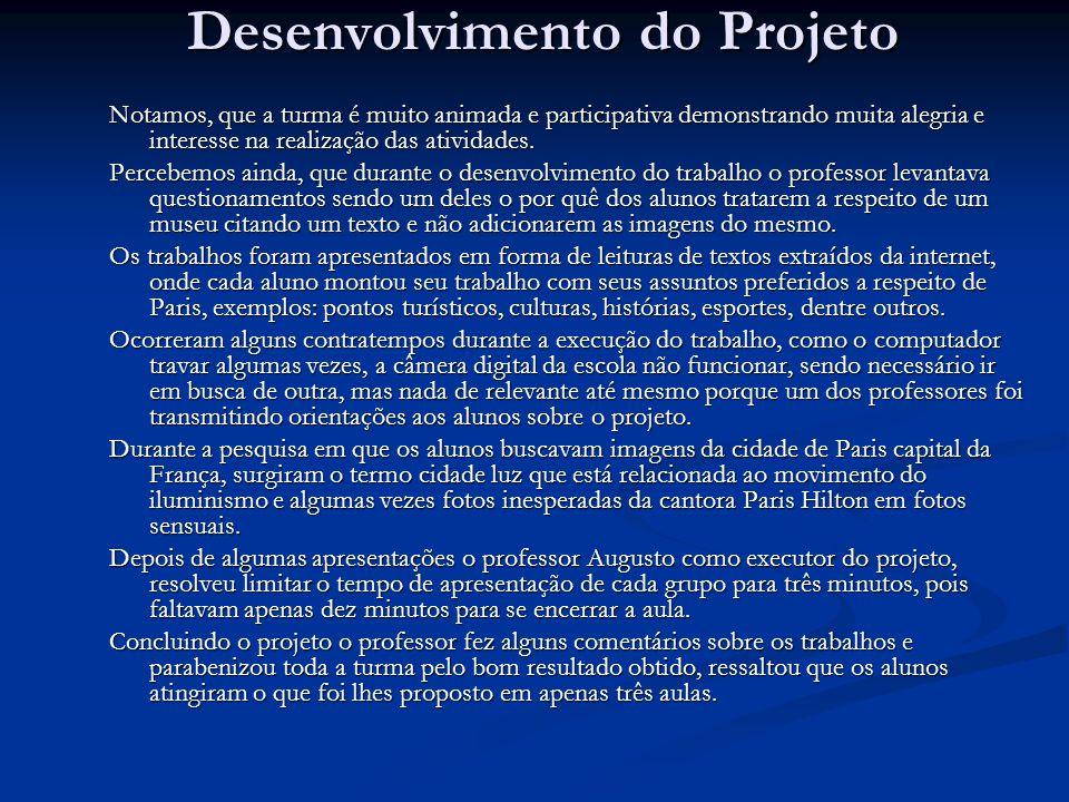 Desenvolvimento do Projeto Notamos, que a turma é muito animada e participativa demonstrando muita alegria e interesse na realização das atividades. P