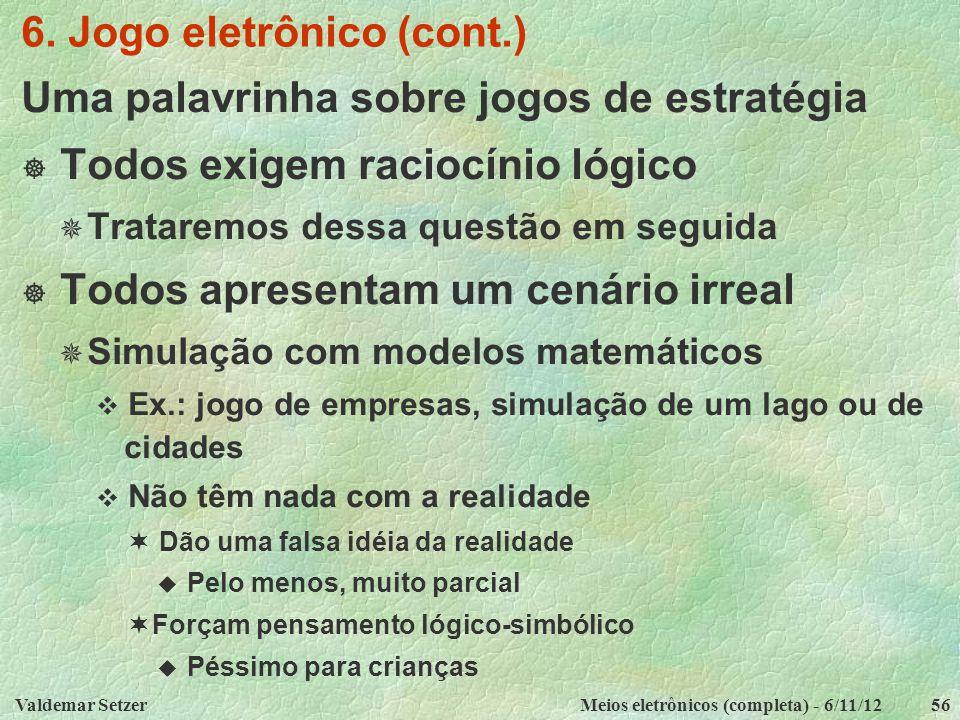 Valdemar SetzerMeios eletrônicos (completa) - 6/11/1256 6.