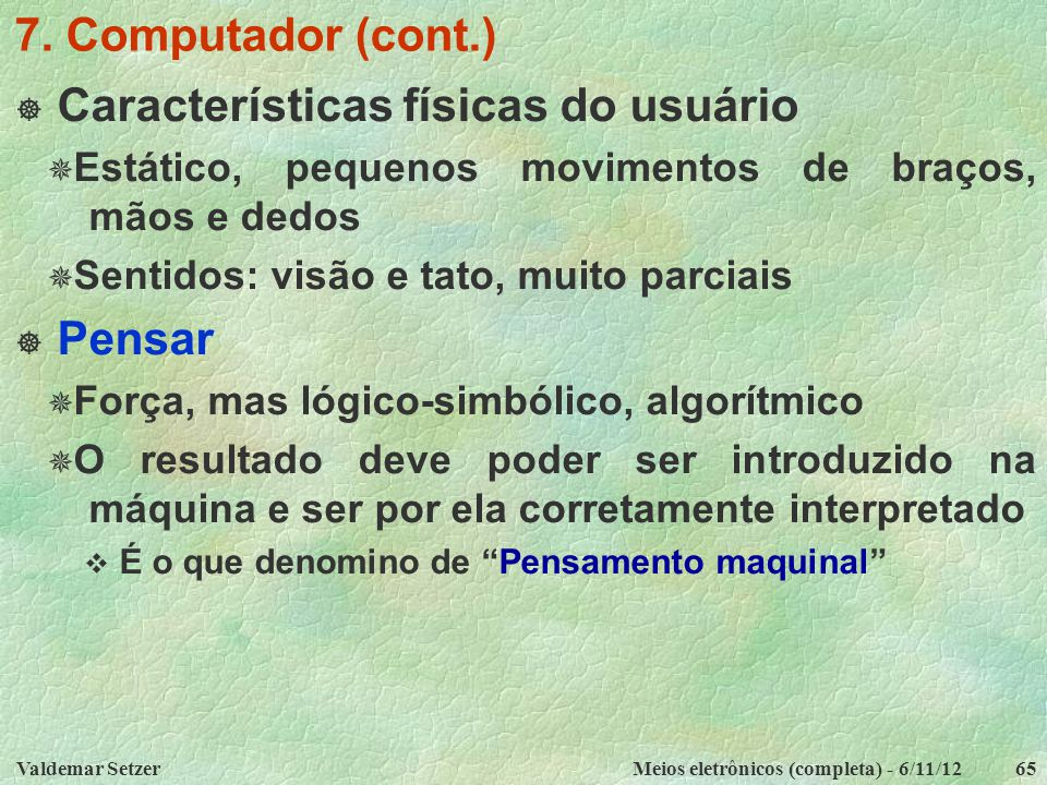 Valdemar SetzerMeios eletrônicos (completa) - 6/11/1265 7.