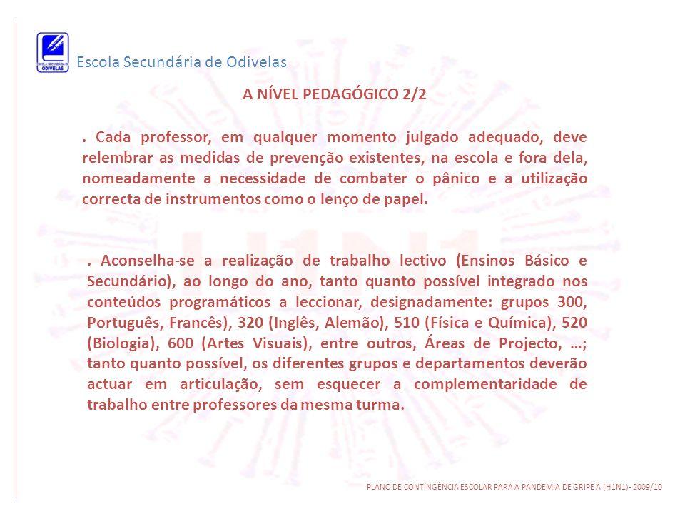 Escola Secundária de Odivelas PLANO DE CONTINGÊNCIA ESCOLAR PARA A PANDEMIA DE GRIPE A (H1N1)- 2009/10. Cada professor, em qualquer momento julgado ad