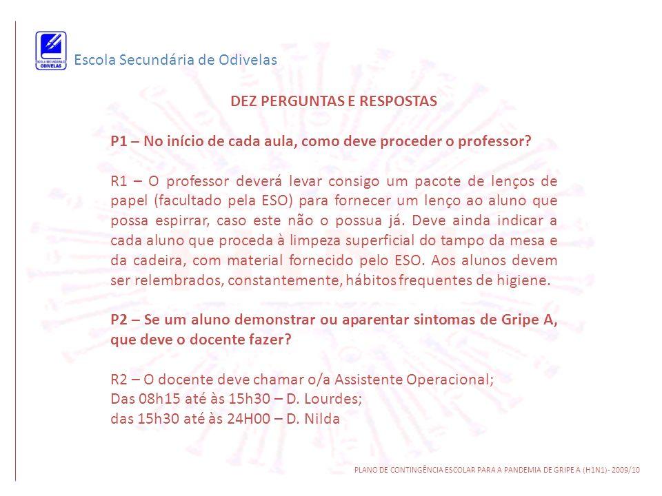 Escola Secundária de Odivelas PLANO DE CONTINGÊNCIA ESCOLAR PARA A PANDEMIA DE GRIPE A (H1N1)- 2009/10 DEZ PERGUNTAS E RESPOSTAS P1 – No início de cad