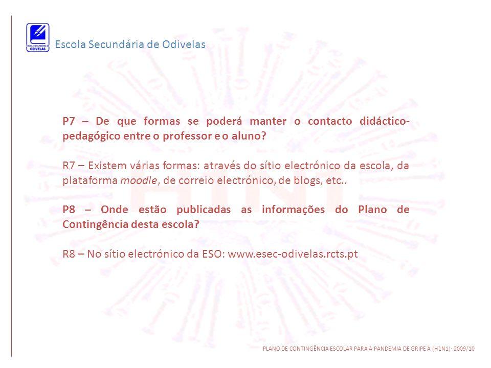 Escola Secundária de Odivelas PLANO DE CONTINGÊNCIA ESCOLAR PARA A PANDEMIA DE GRIPE A (H1N1)- 2009/10 P7 – De que formas se poderá manter o contacto