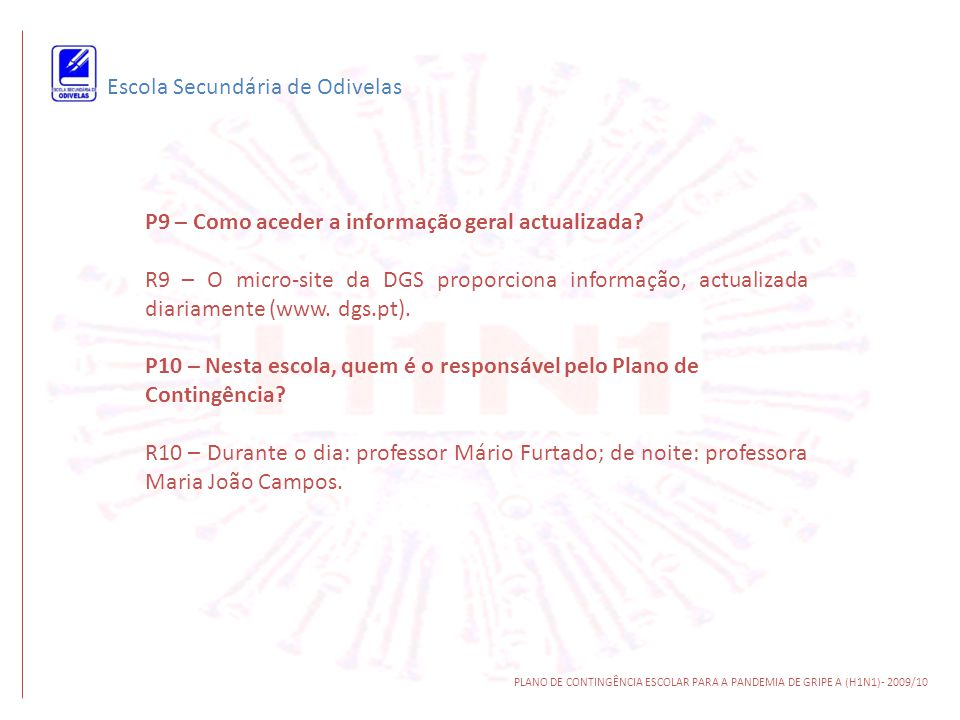 Escola Secundária de Odivelas PLANO DE CONTINGÊNCIA ESCOLAR PARA A PANDEMIA DE GRIPE A (H1N1)- 2009/10 P9 – Como aceder a informação geral actualizada