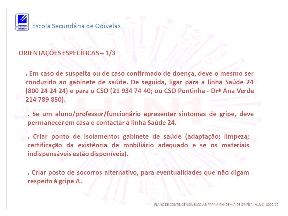 Escola Secundária de Odivelas ORIENTAÇÕES ESPECÍFICAS – 1/3. Em caso de suspeita ou de caso confirmado de doença, deve o mesmo ser conduzido ao gabine