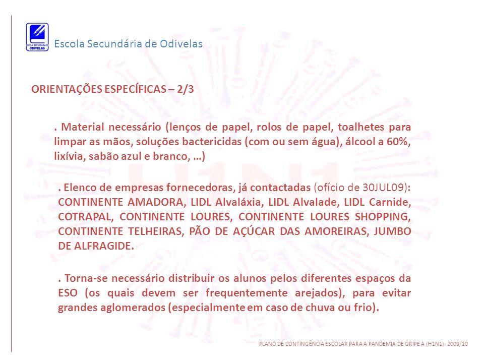 Escola Secundária de Odivelas ORIENTAÇÕES ESPECÍFICAS – 2/3. Material necessário (lenços de papel, rolos de papel, toalhetes para limpar as mãos, solu