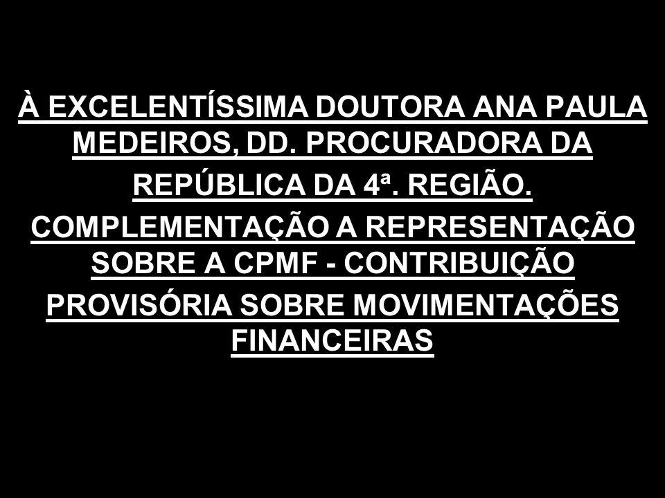 À EXCELENTÍSSIMA DOUTORA ANA PAULA MEDEIROS, DD.PROCURADORA DA REPÚBLICA DA 4ª.
