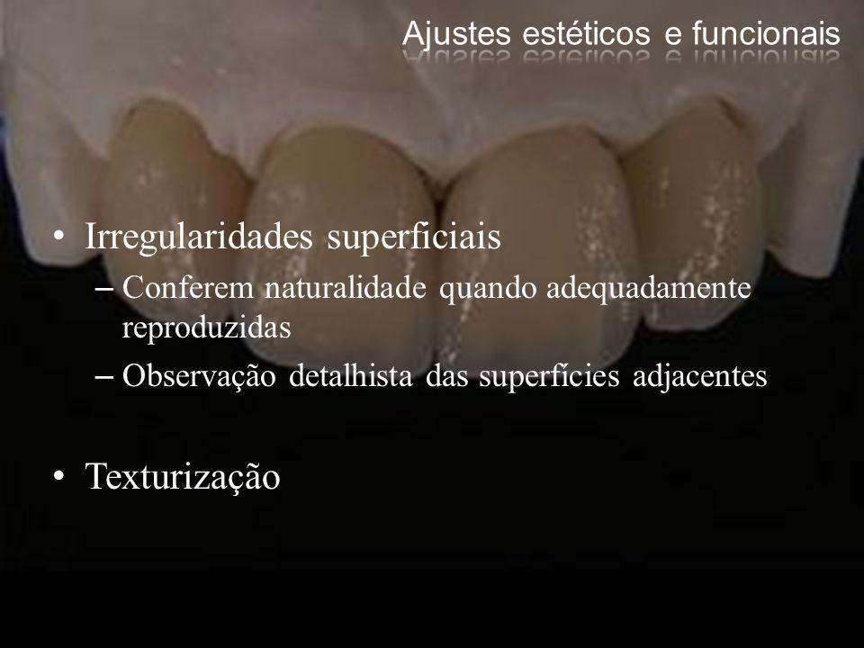Irregularidades superficiais –Conferem naturalidade quando adequadamente reproduzidas –Observação detalhista das superfícies adjacentes Texturização