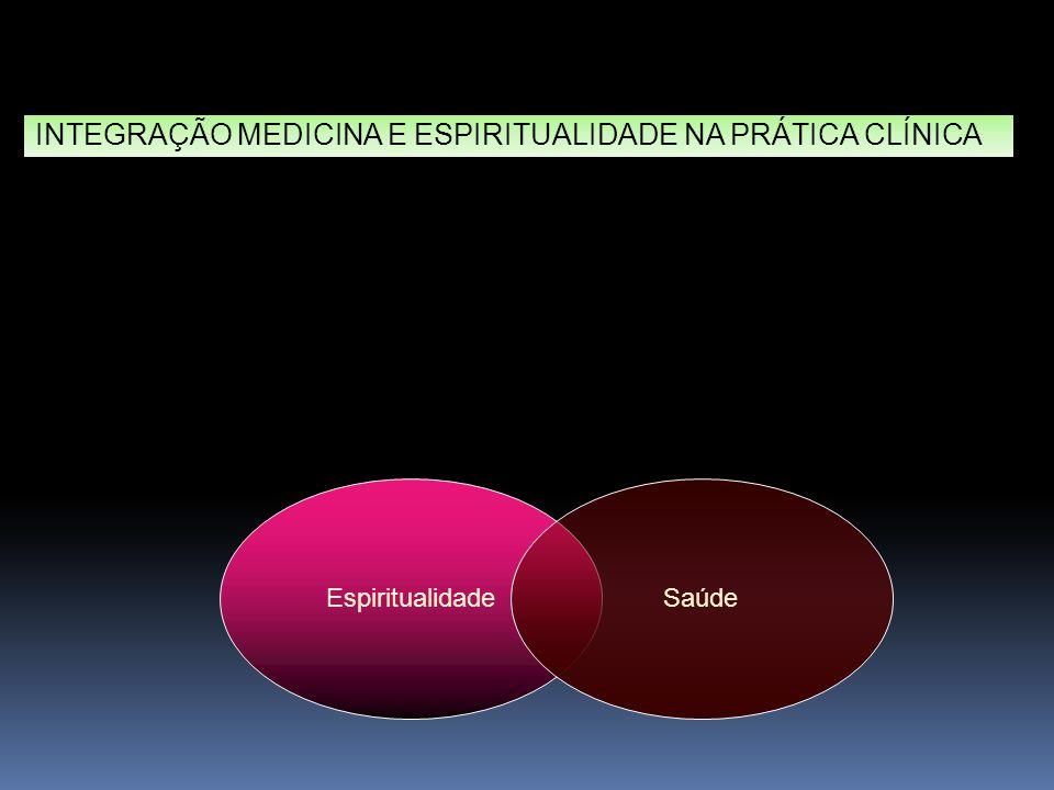 EspiritualidadeSaúde INTEGRAÇÃO INTEGRAÇÃO MEDICINA E ESPIRITUALIDADE NA PRÁTICA CLÍNICA