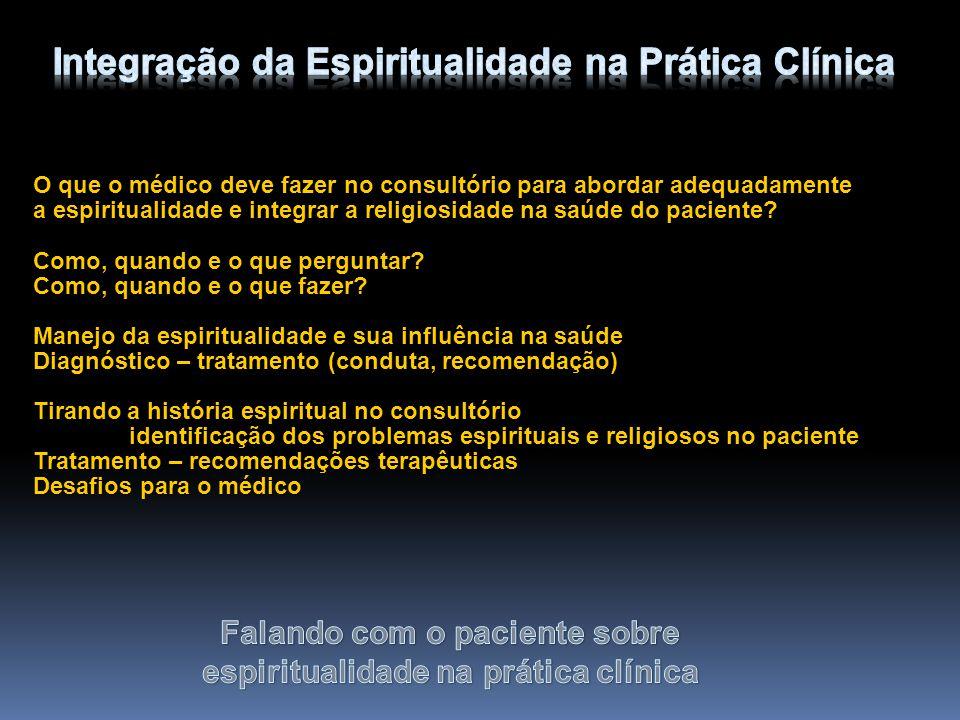 O que o médico deve fazer no consultório para abordar adequadamente a espiritualidade e integrar a religiosidade na saúde do paciente? Como, quando e