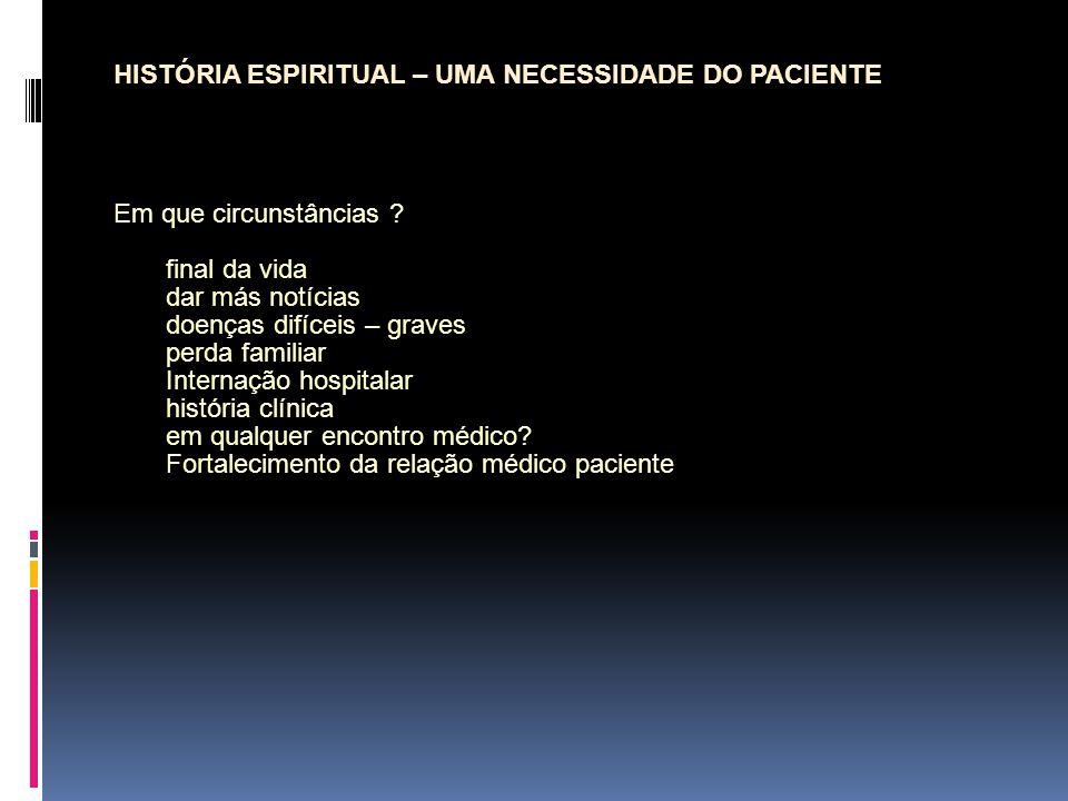 Em que circunstâncias ? final da vida dar más notícias doenças difíceis – graves perda familiar Internação hospitalar história clínica em qualquer enc