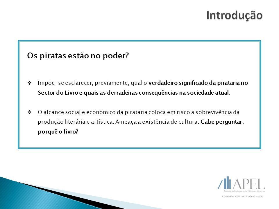 Os piratas estão no poder?  Impõe-se esclarecer, previamente, qual o verdadeiro significado da pirataria no Sector do Livro e quais as derradeiras co