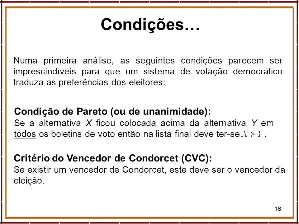 16 Condições… Numa primeira análise, as seguintes condições parecem ser imprescindíveis para que um sistema de votação democrático traduza as preferên