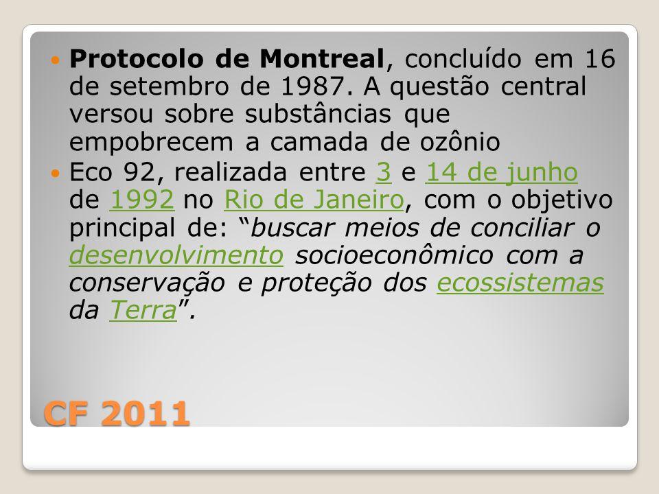 CF 2011 Protocolo de Montreal, concluído em 16 de setembro de 1987. A questão central versou sobre substâncias que empobrecem a camada de ozônio Eco 9