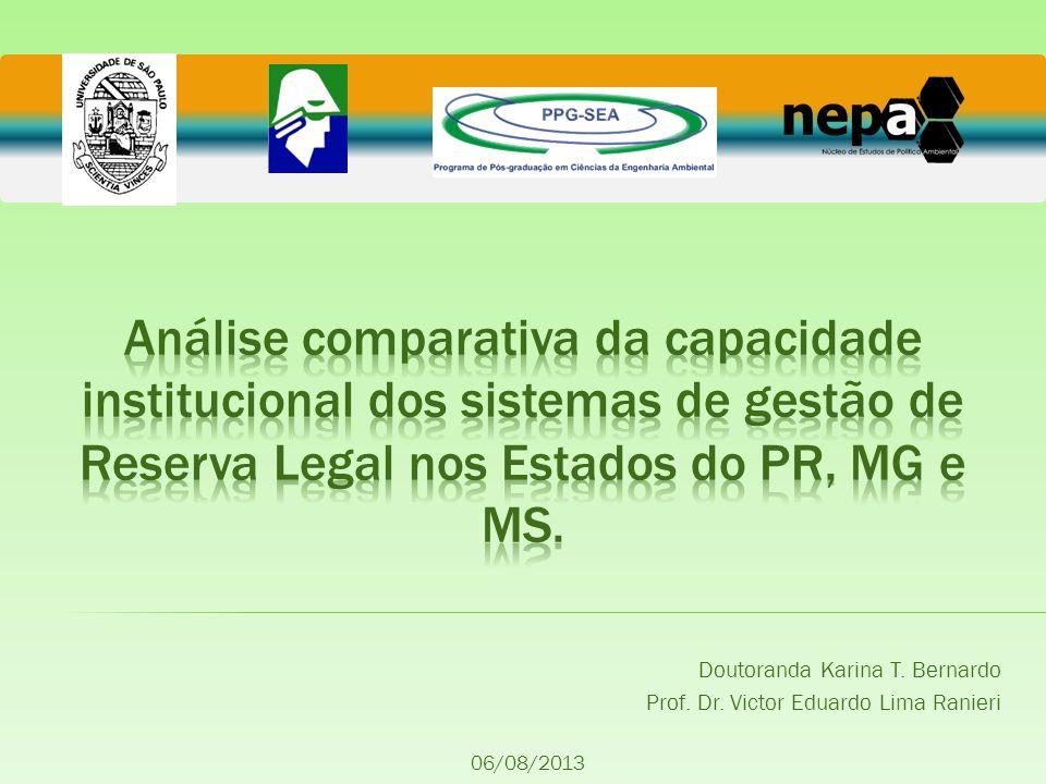 Doutoranda Karina T. Bernardo Prof. Dr. Victor Eduardo Lima Ranieri 06/08/2013