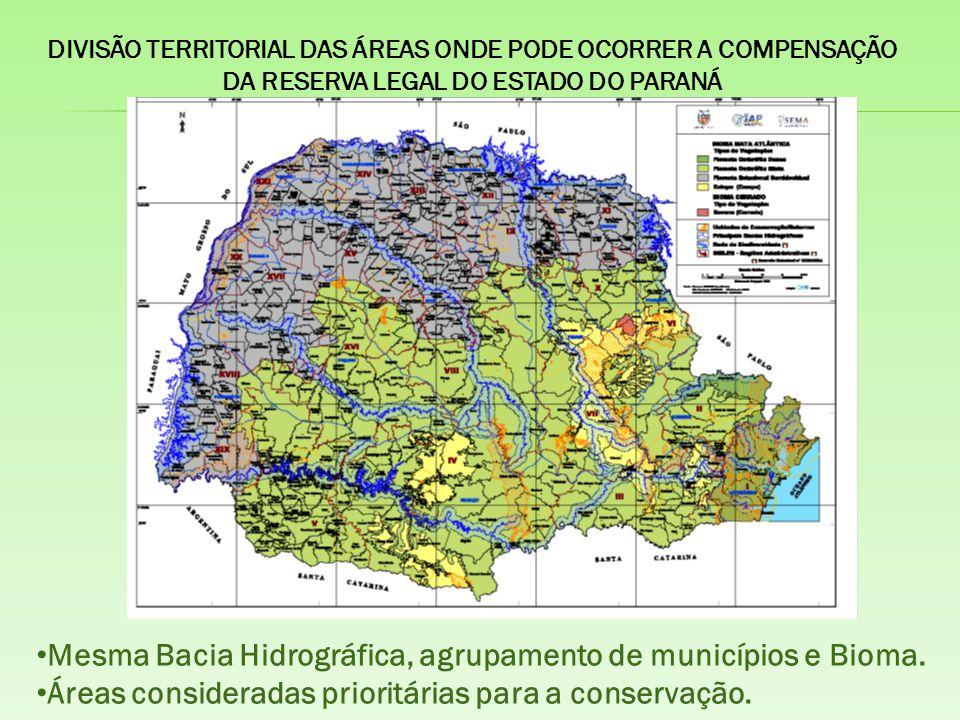 DIVISÃO TERRITORIAL DAS ÁREAS ONDE PODE OCORRER A COMPENSAÇÃO DA RESERVA LEGAL DO ESTADO DO PARANÁ Mesma Bacia Hidrográfica, agrupamento de municípios e Bioma.