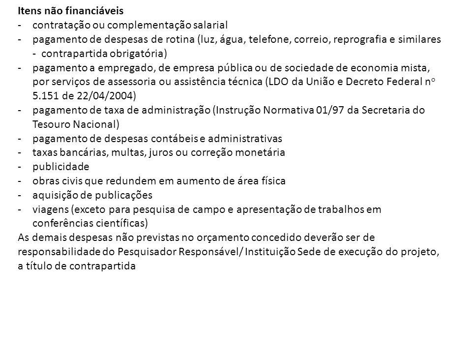 Destino final dos bens de capital adquiridos - poderão ser doados à Instituição Sede associada ao projeto.