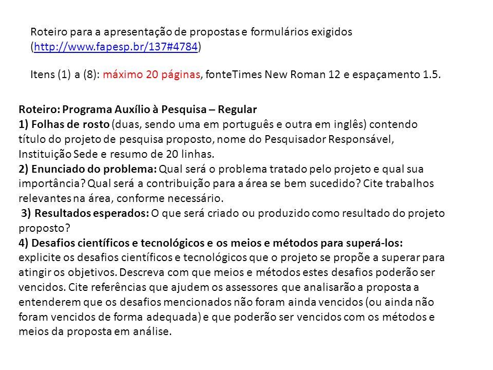 5) Cronograma: Quando o projeto será completado.