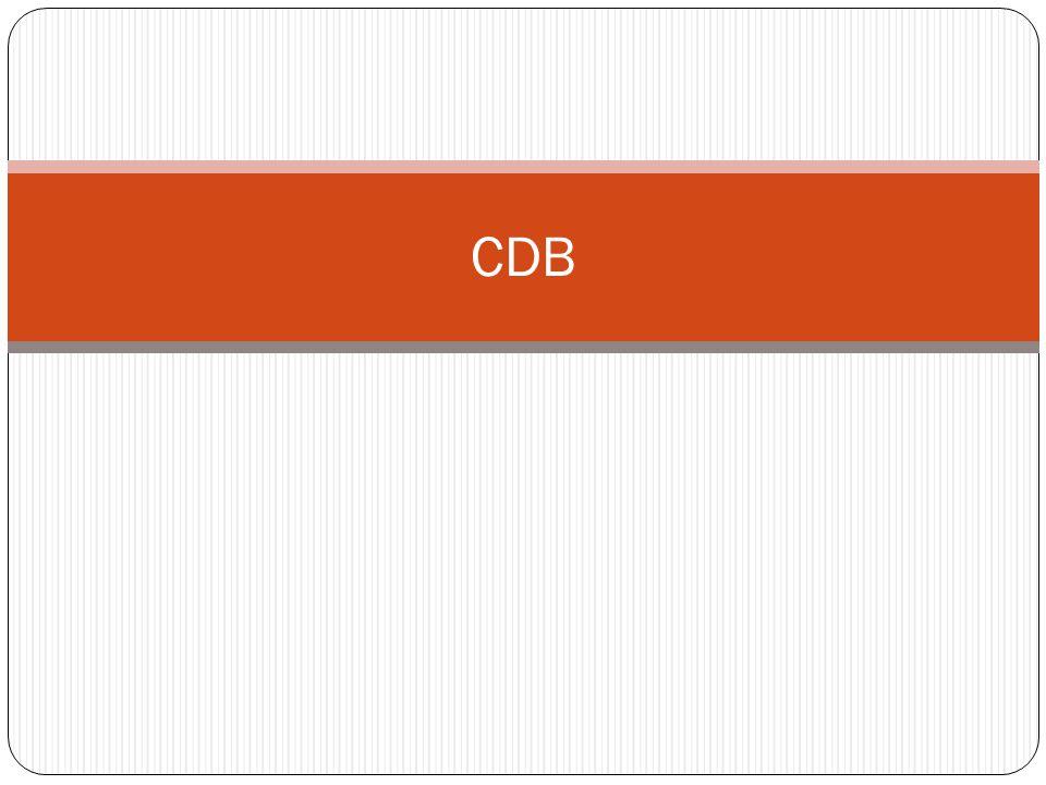 Certificado de depósito bancário São títulos emitidos pelos bancos (dinheiro emprestado diretamente ao banco) Tributação de renda fixa, tal qual títulos do governo Também existem CDBs pré e pós fixados (% do CDI) Até R$70 mil são garantidos pelo FGC Não há cobrança de taxas