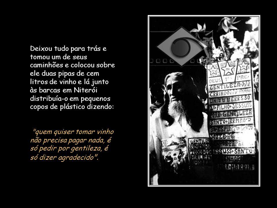 Como todo profeta, sentiu também ele um chamamento divino que veio através de um acontecimento de grande densidade trágica:o incêndio do circo norte-americano em Niterói no dia 17 de dezembro de 1961 no qual foram calcinadas cerca de 400 pessoas.