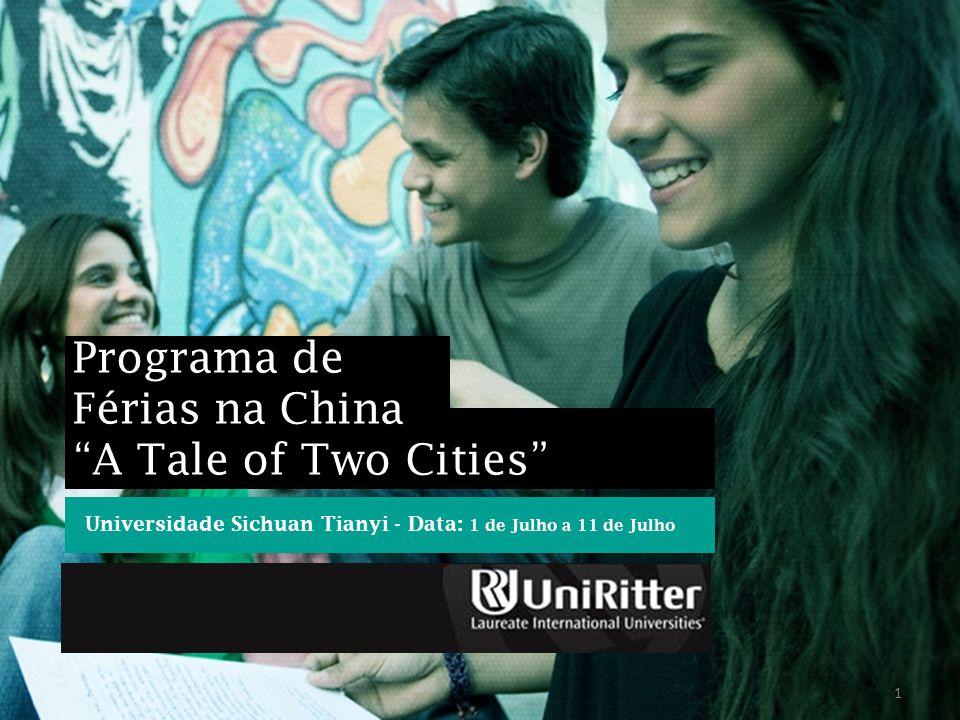 "1 Programa de Férias na China ""A Tale of Two Cities"" Universidade Sichuan Tianyi - Data: 1 de Julho a 11 de Julho"