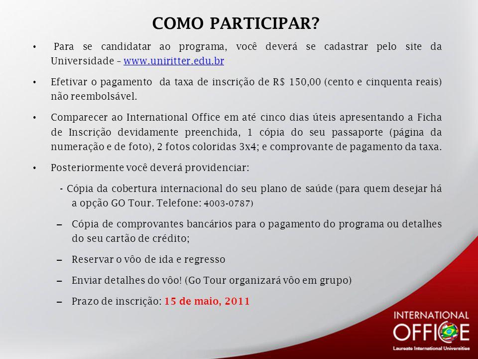 COMO PARTICIPAR? Para se candidatar ao programa, você deverá se cadastrar pelo site da Universidade – www.uniritter.edu.brwww.uniritter.edu.br Efetiva