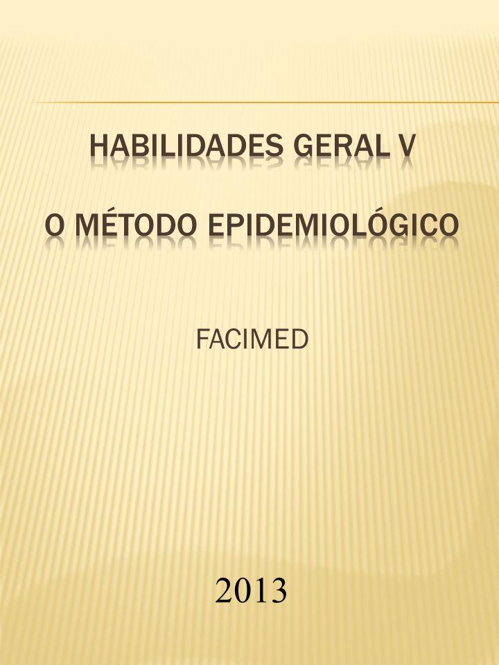  Epidemiologia Descritiva: medidas de morbidade, mortalidade e outras.