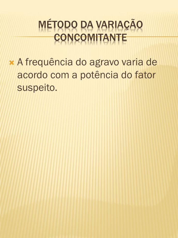  A frequência do agravo varia de acordo com a potência do fator suspeito.
