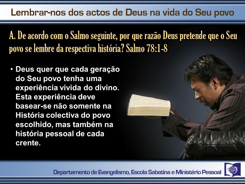 Deus quer que cada geração do Seu povo tenha uma experiência vivida do divino.