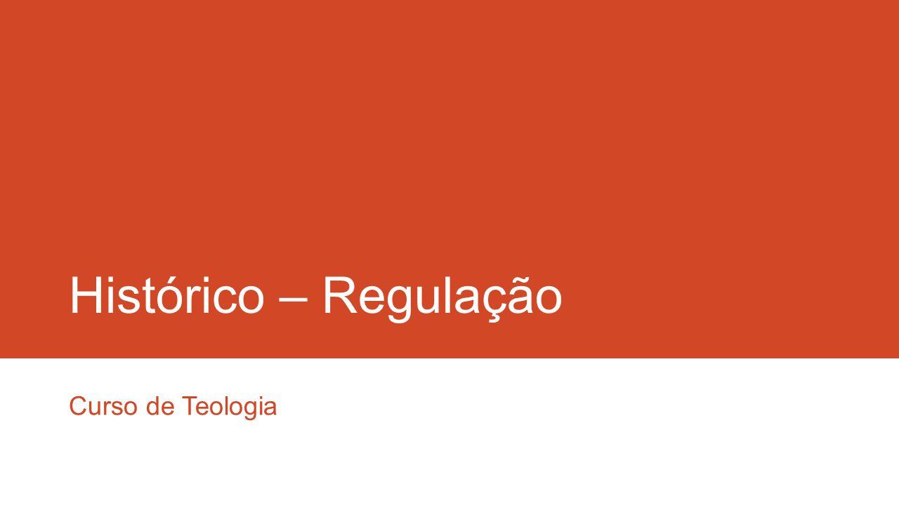 Histórico – regulação do curso de Teologia  Até 1999: considerados cursos livres – currículo a critério de cada instituição de ensino.