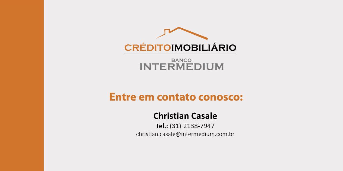 Christian Casale Tel.: (31) 2138-7947 christian.casale@intermedium.com.br