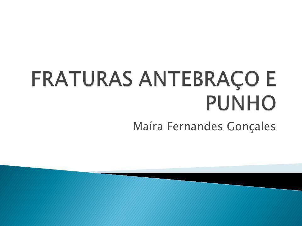  COMPLICAÇÕES: Infecção; Pseudoartrose; Consolidação viciosa (deformidade); Sinostose radioulnar; Lesão neurovascular; Fraturas secundárias; Fraturas na extremidade da placa.