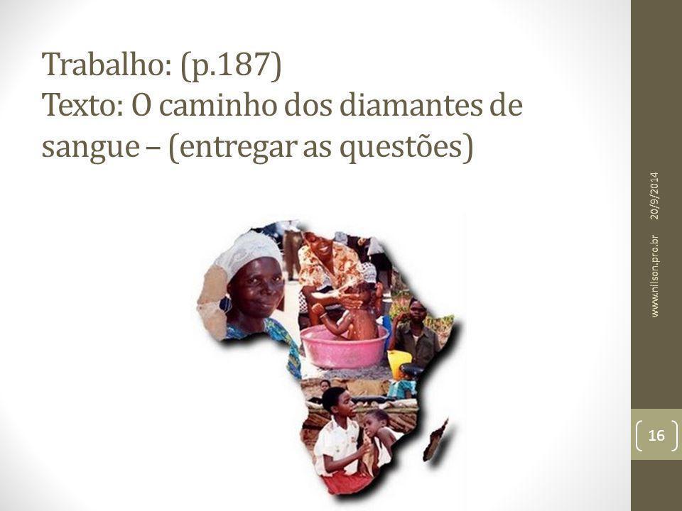 Trabalho: (p.187) Texto: O caminho dos diamantes de sangue – (entregar as questões) 20/9/2014 16 www.nilson.pro.br