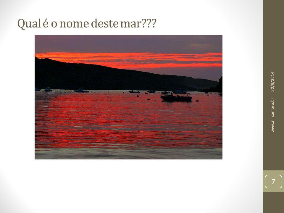 Qual é o nome deste mar??? 20/9/2014 7 www.nilson.pro.br
