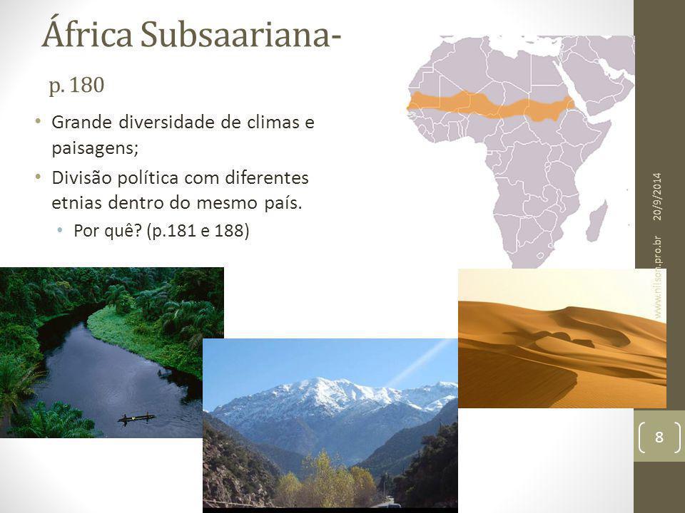 África Subsaariana- p. 180 Grande diversidade de climas e paisagens; Divisão política com diferentes etnias dentro do mesmo país. Por quê? (p.181 e 18