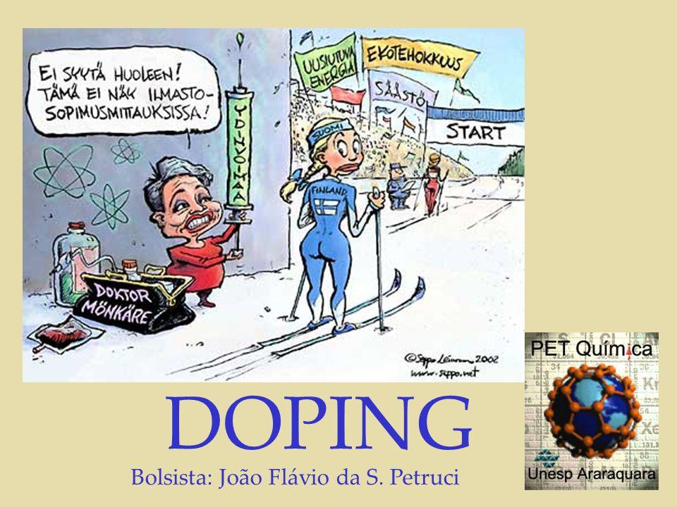 DOPING Bolsista: João Flávio da S. Petruci